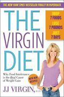 The Virgin Diet : Drop 7 Foods, Lose 7 Pounds, Just 7 Days by J. J. Virgin
