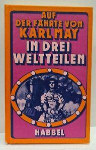 Auf der Fährte von Karl May - In drei Weltteilen