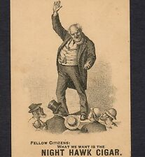 Night Hawk Cigar polical politician old Tobacco Victorian Advertising Trade Card