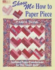 Show Me How to Paper Piece by Carol Doak (1997, Paperback)