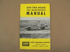 Off The Road Tire Maintenance Manual Clark Equipment Co Goodyear Akron Ohio