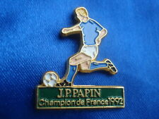 PINS FOOTBALL JEAN PIERRE PAPIN CHAMPION FRANCE 1992 FOOT