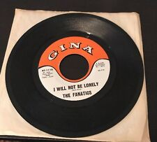 THE FANATICS I Will Not Be Lonely / Be Mine 1965 Gina RT-1118 NM Texas Garage