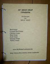 Soups - Meat My Mom's Soup Cookbook Volume Ring Bound
