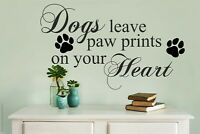Dog Quote Wall decal sticker Dog leave paw prints on your heart love puppy doggy