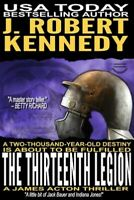 Thirteenth Legion, Paperback by Kennedy, J. Robert, Brand New, Free shipping ...