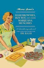 MARY JANE'S HASH BROWNIES, HOT POT, AND OTHER MARIJUANA MUNCHIES - HASH, DR. - N