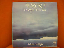 VINYL 33T – ROLAND HOLLINGER AURORA : PEACEFUL DREAMS ELECTRONIC AMBIENT NEW AGE
