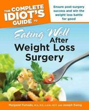 THE COMPLETE IDIOT'S GUIDE TO EATING WELL AFTER WEIGHT LOSS SURGERY - FURTADO, M