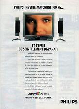 Publicité 1991  PHILIPS télévision MATCHLINE 100 Hz  Nouvelle technologie