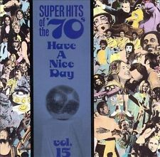 Super Hits of the '70s: Have a Nice Day, Vol. 15 by Various Artists (CD, Oct-199