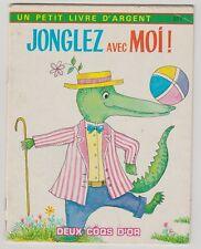 Jonglez avec moi!  Ilse-Margret Vogel  Petit livre d'argent N°377