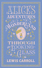 Alice's Adventures in Wonderland and Through the Looking Glass by Lewis Carroll (Leather / fine binding, 2012)