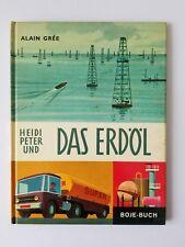 Heidi Peter Und DAS ERDOL Alain Gree German Children's Book THE OIL Hardcover