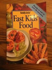 Fast Foods for Kids by Family Circle Editors (Paperback, 1999)