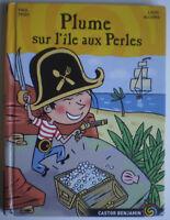 Livre Roman * PLUME SUR L'ÎLE DES PIRATES * de Paul Thiès & Louis Alloing  !!