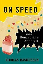 On Speed: From Benzedrine to Adderall by Rasmussen, Nicolas