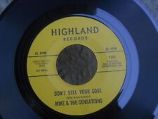 ZZ4 HIGHLAND 1189 SOUL MIKE & THE CENSATIONS DONT SELL YOUR SOUL BABY WHAT'RE