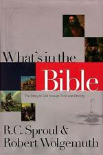 What's In The Bible The Story Of God Through Time And Eternity Sproul, Dr. R. C