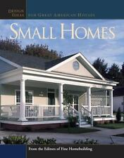 Small Homes: Design Ideas for Great American Houses (Great Houses) Editors of F