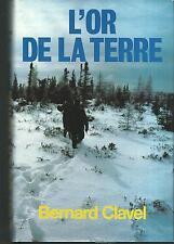 L'or de la terre.Bernard CLAVEL.France Loisirs C006