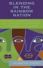 Blending in the Rainbow Nation: The Racial Integration of Schools and Its