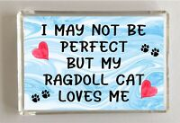 Ragdoll Cat Fridge Magnet Novelty Gift - I May Not Be Perfect But - Pet Lover