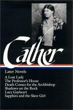 Willa Cather : Later Novels : A Lost Lady / The Professor's House / Death Come..