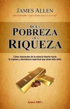 De la Pobreza a la Riqueza by James Allen (2013, Paperback)