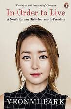 In Order To Live by Yeonmi Park (Paperback, 2016)