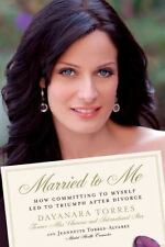 Married to Me: How Committing to Myself Led to Triumph After Divorce - Good - To