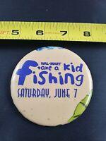 WALMART Take A Kid Fishing Employee Associate pin button pinback *EE75