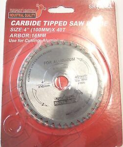 "4 "" (101mm) x 40teeth- Aluminium Cutting Saw Blade 16mm Bore can cut wood"