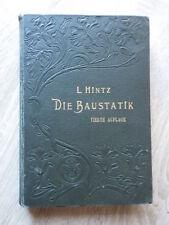 L. Hintz DIE BAUSTATIK Vierte Auflage Verlag VOIGT Leipzig 1907