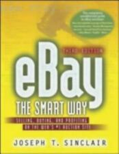 Ebay the Smart Way: Selling, Buying, and Profiting on the Web's #1 Auction Site,