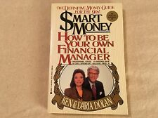 Smart Money : How to Be Your Own Financial Manager by Ken Dolan (1990,...
