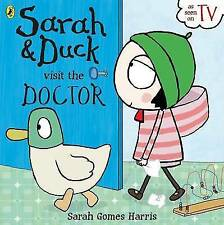 Sarah and Duck Visit the Doctor By Sarah Gomes Harris NEW (Paperback)    D2