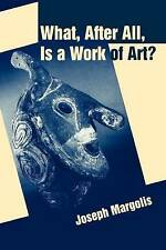 NEW What, After All, Is a Work of Art?: Lectures in the Philosophy of Art
