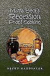 Mama Beck's Recession Proof Cooking by Becky Handsaker (2009, Paperback)