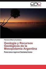Geología y Recursos Geológicos de la Mesopotamia Argentina: Panorama regional Su