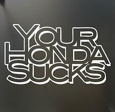 Your Honda Sucks sticker Funny for VW BMW JDM JDM illmotion car window decal