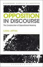 Opposition In Discourse: The Construction of Oppositional Meaning-ExLibrary