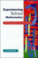 Experiencing School Mathematics: Teaching Styles, Sex and Setting-ExLibrary