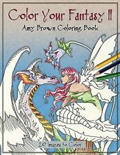 Color Your Fantasy Ii Coloring Book by Amy Brown