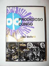 Africa Antropologia Viaggi - F. Bellotti: Prodigioso Congo 1952 Da Vinci 1a ediz