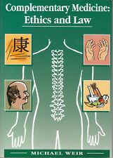 Complementary Medicine: Ethics & Law Michael Weir 2nd Ed. AUST SELLER FAST POST!
