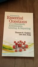 Answers to Essential Questions about Standards, Assessments, Grading, and Repor…