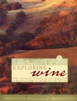 Exploring Wine: The Culinary Institute of America's Guide to Wines of the World