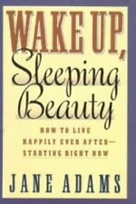 Wake Up Sleeping Beauty How to Live Happily Ever After-Starting Rig