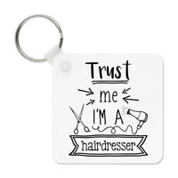 Trust Me I'm A Hairdresser Keyring Key Chain - Funny Best Favourite